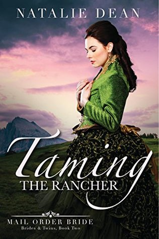 Taming the Rancher (Brides and Twins, #2)