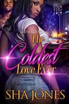 The Coldest Love Ever by Sha Jones