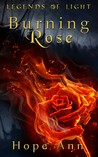 Burning Rose by Hope Ann