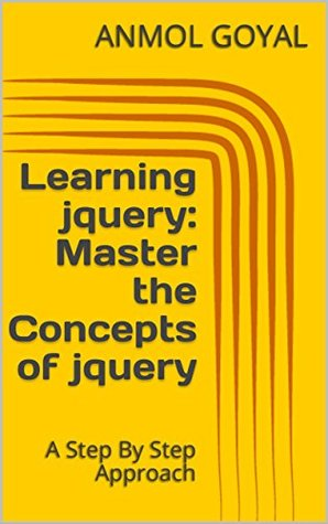 Learning jquery: Master the Concepts of jquery: A Step By Step Approach