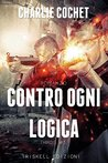 Contro ogni logica by Charlie Cochet