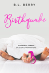 #ReleaseDay ~ Birthquake by B.L. Berry ~ #5StarReview #Giveaway @BLBerrywrites @forewordpr