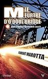 Le meurtre d'O'Doul Bridge by Florent Marotta