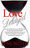 Love Delayed (Waiting to Breathe Series #1)