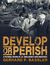 Develop or Perish: A Pictorial Record of J.R. Smallwood's New Industries