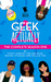 Geek Actually: The Complete Season One