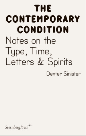 Contemporary Condition - Notes on the Type, Time, Letters & Spirit