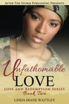Unfathomable Love (Love and Redeption Series - Book Two)