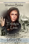 Trinity's Loss (Pioneer Brides of the Oregon Trail #1)