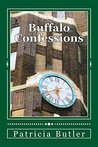Buffalo Confessions: Sins, Secrets, Atonement (Buffalo's Renaissance Book 5)