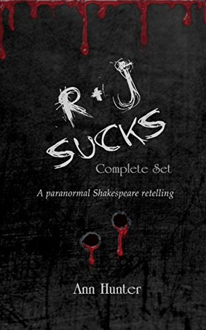 R+J Sucks [The Complete Saga]: A Paranormal Shakespeare Retelling
