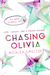 Chasing Olivia by Micalea Smeltzer