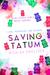 Saving Tatum (Trace + Olivia, #4)