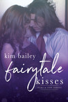 #ReleaseDayBlitz~ Fairytale Kisses  (Here & Now #2) by Kim Bailey ~ #4StarReview @KimBwrites @GiveMeBooksBlog