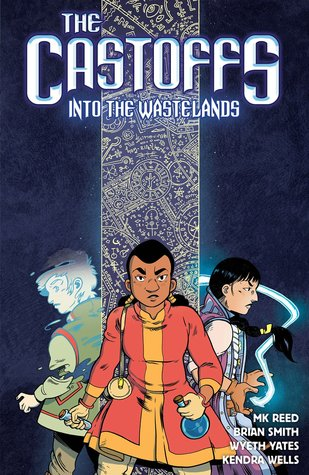 The Castoffs, V.2: Into The Wastelands (Castoffs, #2)