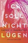 Ich soll nicht lügen by Sarah J. Naughton