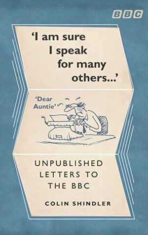 I'm Sure I Speak For Many Others…: Unpublished letters to the BBC