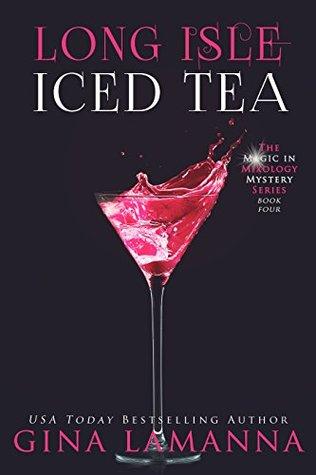 Long Isle Iced Tea (Magic & Mixology Mystery, #4)