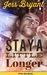 Stay A Little Longer (Fate, Texas, #1)