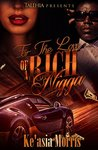 For The Love Of A Rich Nigga by Ke'asia Morris