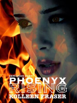 Phoenyx Rising (Demigods Duet #1)
