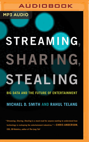 Streaming sharing stealing big data and the future of streaming sharing stealing big data and the future of entertainment by michael d smith malvernweather Gallery