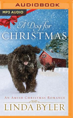 A Dog for Christmas by Linda Byler