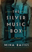 The Silver Music Box by Mina Baites