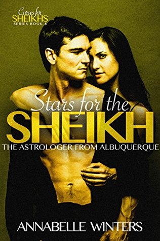 Stars for the Sheikh: The Astrologer from Albuquerque (Curves for the Sheikhs, #8)
