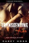 Transcending Fire (New World Bikers Book 1)