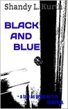 Black and Blue: ~A tale as gritty as it is Inspiring.