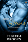 Make Me Yours by Rebecca Brooks