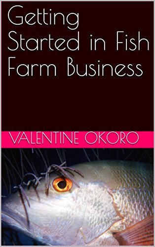 Getting Started in Fish Farm Business (The Business Plan Book 1)