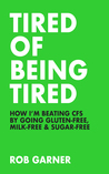 Tired of Being Tired: How I'm Beating CFS