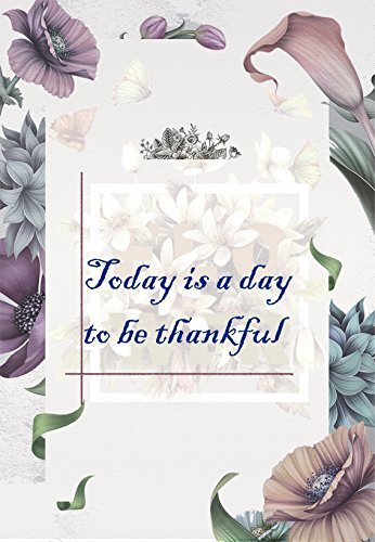 Today is a day to be thankful: 31 Quotes for you