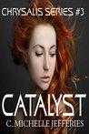 Catalyst (Chrysalis #3)