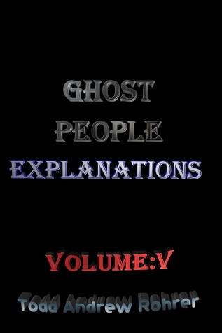 Ghost People Explanations Volume:5