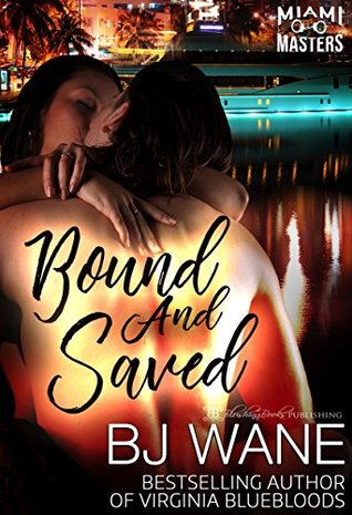 Bound and Saved (Miami Masters #1)
