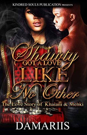 Shawty Got A Love Like No Other: The Love Story of Khalani & Mehki
