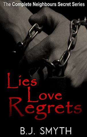 Author Request Book Review: Lies Love Regrets (The Complete Neighbours Secrets Series) by B.J. Smyth