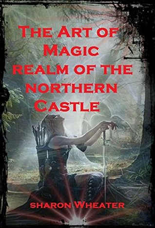 The Art of Magic: Realm of the Northern Castle