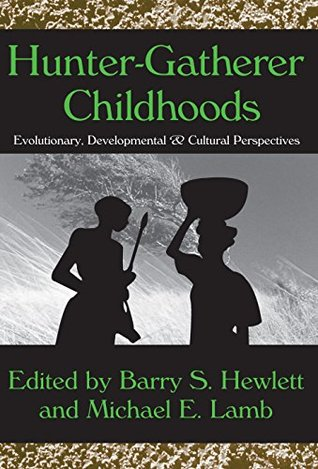 hunter-gatherer-childhoods-evolutionary-developmental-and-cultural-perspectives-evolutionary-foundations-of-human-behavior-hardcover