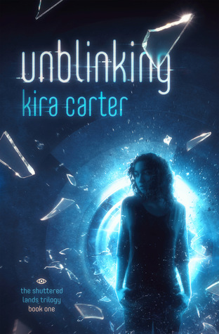 Unblinking (The Shuttered Lands Trilogy, #1)