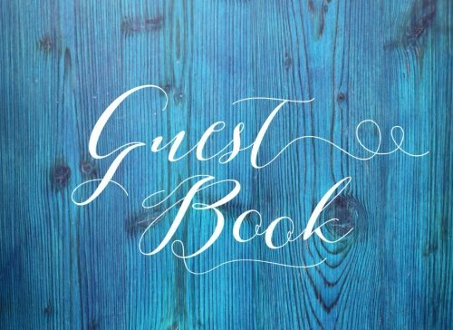 Guest Book: Rustic Blue Guest Book for Weddings, Showers, Cabins & More (150 Lined Pages)
