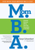 Mom.B.A. Essential Business Advice from One Generation to the... by Karyn Schoenbart