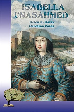 Isabella Unashamed: An alternative history