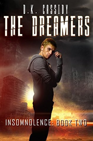 The Dreamers by D.K. Cassidy