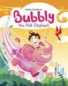 Book for Kids: Bubbly the Pink Elephant (FREE BONUS): (Children's Picture Book about a Cute Elephant, Who Wants to Make Friends, Books for Kids age 3-7, Children Book, Bedtime Story, Adventure Book)