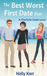 The Best Worst First Date Ever (Charlotte Dodd, #2)