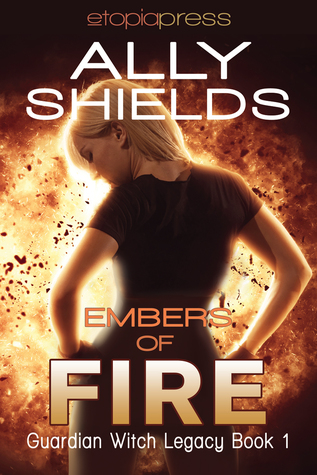 Embers of Fire by Ally Shields